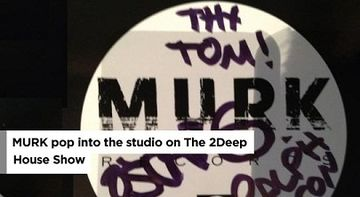2012-02-11 - Murk, Tom Bulwer - 2Deep House Show.jpg