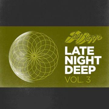 2014-02-12 - Jay Biggs - Late Night Deep Vol. 3.jpg