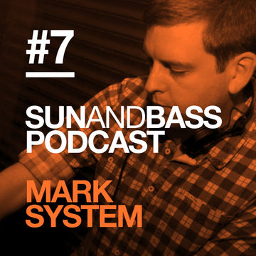 2012-10-10 - Mark System - SUNANDBASS Podcast 7.jpg
