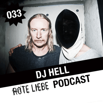 2013-05-09 - DJ Hell - Rote Liebe Podcast 033.png