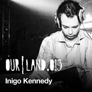 2013-05-27 - Inigo Kennedy - OurLand.013.jpg