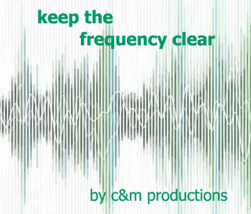 c and m productions-keep the frequency clear.jpg