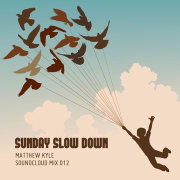 2011-05-15 - Matthew Kyle - Sunday Slow Down (Soundcloud Mix 012).jpg