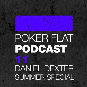 2011-09-14 - Daniel Dexter - Summer Special Mix (Poker Flat Podcast 11).jpg