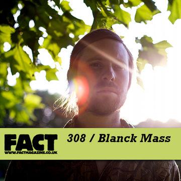 2011-12-12 - Blanck Mass - FACT Mix 308.jpg