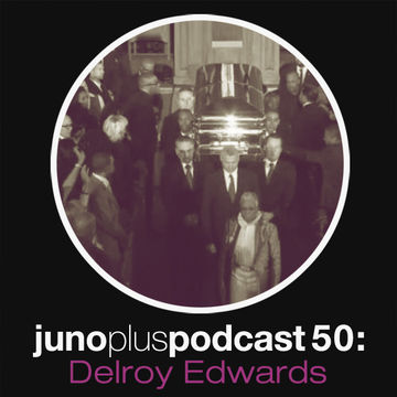 2012-12-19 - Delroy Edwards - Juno Plus Podcast 50.jpg