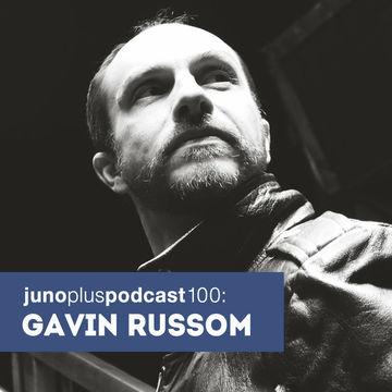 2014-11-19 - Gavin Russom - Juno Plus Podcast 100.jpg