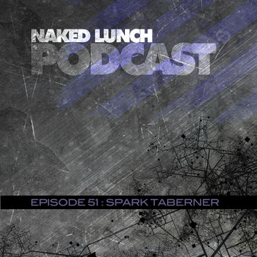 2013-06-07 - Spark Taberner - Naked Lunch Podcast 051.jpg