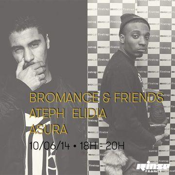 2014-06-10 - Ateph Elidja, Asura - Bromance & Friends, Rinse FM France.jpg