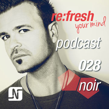 2012-05-07 - Noir - ReFresh Music Podcast 28.jpg