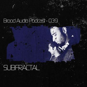 2012-08-29 - Subfractal - Brood Audio Podcast (BAP039).jpg