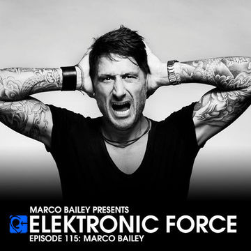 2013-02-21 - Marco Bailey - Elektronic Force Podcast 115.jpg