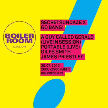 2013-07-30 - Boiler Room London - Secretsundaze x Go Bang!.jpg