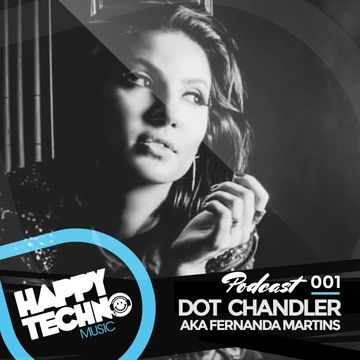 2014-06-04 - Dot Chandler - Happy Techno Music Podcast 001.jpg