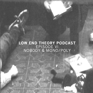 2009-08-01 - Nobody, MonoPoly - Low End Theory Podcast 6.jpg