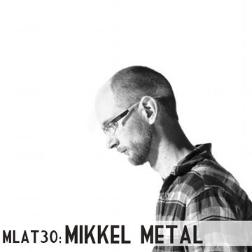 2010-07-26 - Mikkel Metal - Made Like A Tree Podcast (MLAT30).jpg