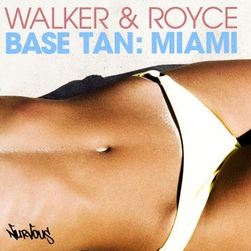 2013-03-05 - Walker & Royce - Base Tan - Miami (Promo Mix).jpg