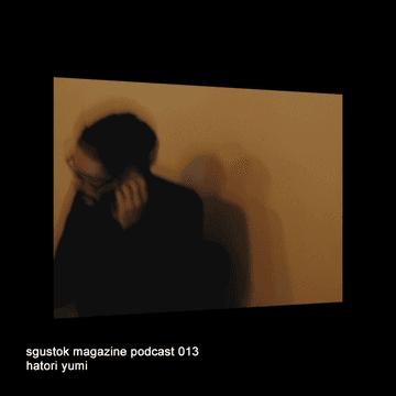 2011-01-10 - Hatori Yumi - Sgustok Magazine Podcast 013.png