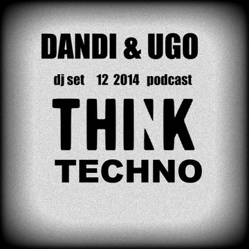 2014-12-08 - Dandi & Ugo - Techno Think (Promo Mix).jpg