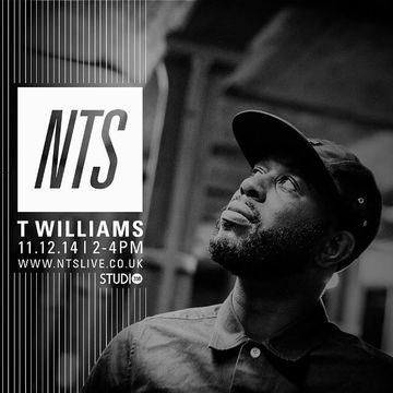 2014-12-11 - T. Williams - NTS Radio.jpg
