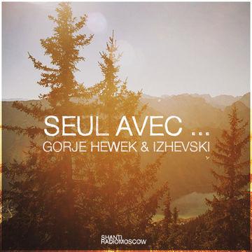 2014-12-17 - Gorje Hewek & Izhevski - Seul Avec ... (Shanti Radio).jpg
