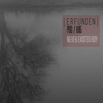 2012-08-31 - Never Existed Boy - Erfunden Podcast 005.png