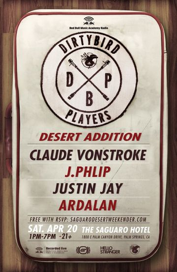 2013-04-20 - Dirtybird Players - Desert Edition, The Saguaro.jpg