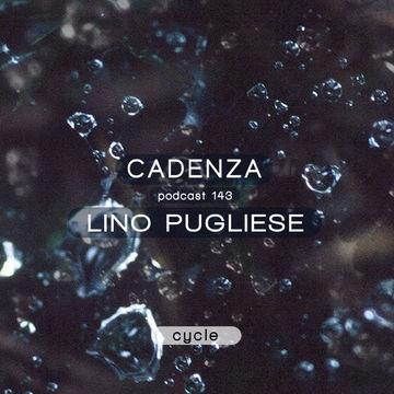 2014-11-19 - Lino Pugliese - Cadenza Podcast 143 - Cycle.jpg