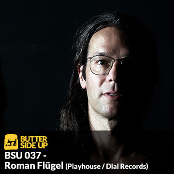 2014-11-26 - Roman Flügel - Butter Side Up Music (BSU 037).jpg