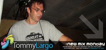 2011-02-14 - Tommy Largo - New Mix Monday.jpg