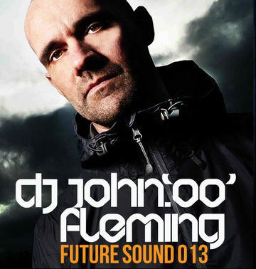 2011-06-20 - John '00' Fleming - Future Sound 013.jpg