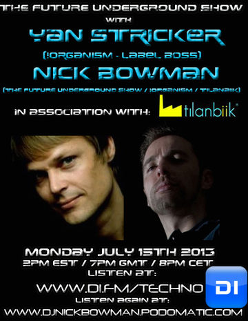 2013-07-15 - Yan Stricker, Nick Bowman - The Future Underground Show.jpg