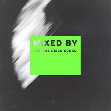 2013-12-03 - Zombie Disco Squad - Mixed By.jpg