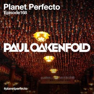 2014-01-20 - Paul Oakenfold - Planet Perfecto 168, DI.FM.jpg