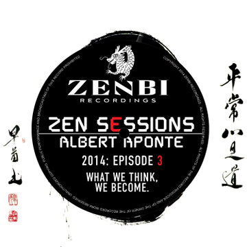 2014-03-20 - Albert Aponte - Zen Sessions Radio 003.jpg