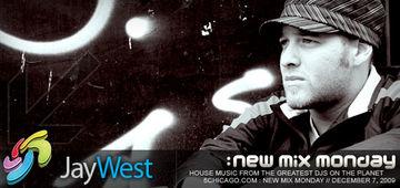 2009-12-07 - Jay West - New Mix Monday.jpg