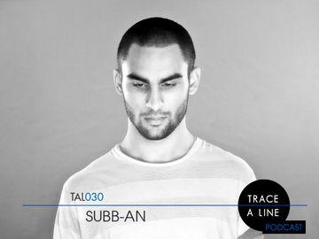 2010-12-25 - Subb-an - Trace A Line Podcast (TAL030).jpg