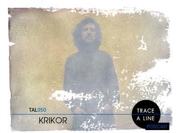 2011-06-15 - Krikor - Trace A Line Podcast (TAL050).jpg