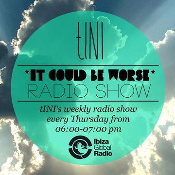 2012-09-06 - tINI - It Could Be Worse 9, Ibiza Global Radio.jpg