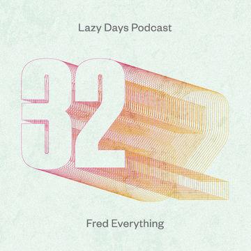 2013-02-21 - Fred Everything - Lazy Days Podcast 32.jpg