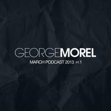 2013-03 - George Morel - March Promo Mix, Pt.1.jpg