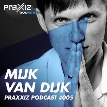 2014-10-10 - Mijk van Dijk - PRAXXIZ Podcast 005.jpg