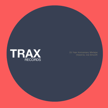 2010-12-07 - Joe Smooth - Trax Records 25th Anniversary Mixtape.jpg
