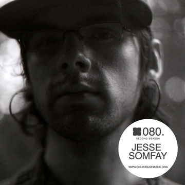 2011-07-31 - Jesse Somfay - OHMcast 080.jpg