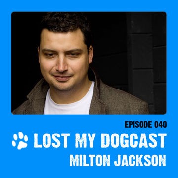 2012-05-07 - Strakes, Milton Jackson - Lost My Dogcast 40.jpg