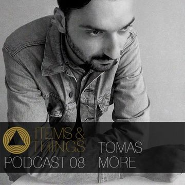 2013-10-27 - Tomas More - Items & Things Podcast 08.jpg