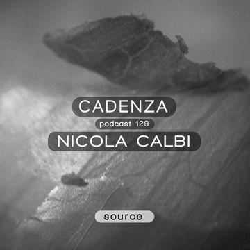2014-08-13 - Nicola Calbi - Cadenza Podcast 129 - Source.jpg