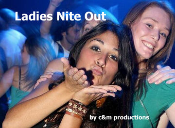C and m productions-ladies night out.jpg