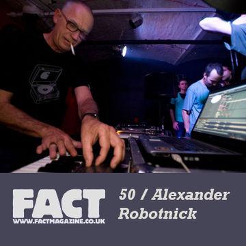 2009-05-20 - Alexander Robotnick - FACT Mix 50.jpg