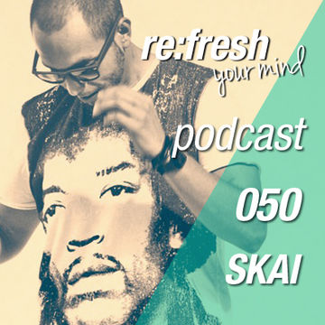 2012-10-08 - Skai - ReFresh Music Podcast 50.jpg